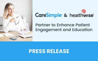 Healthwise and CareSimple Partner to Enhance Patient Engagement and Education